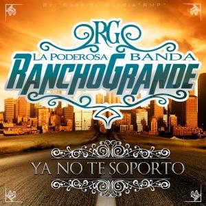 ya no te soporto-la poderosa banda rancho grande (2015